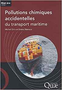 Pollutions chimiques accidentelles du transport maritime de Michel Girin et Emina Mamaca