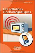 Les pollutions électromagnétiques de Frédéric Séné
