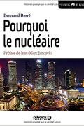 Pourquoi le nucléaire ? de Bertrand Barré