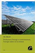 Production d'énergie et environnement, l'énergie solaire est la solution de Aby Adjoualé