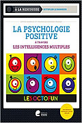 La psychologie positive à travers les intelligences multiples de Sophie Hannick et Françoise Roemers-Poumay
