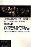 Quand d'autres hommes peuplaient la Terre de Jean-Jacques Hublin