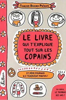 livre : Le livre qui t'explique tout sur les copains