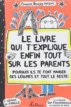 livre : Le livre qui t'explique enfin tout sur les parents