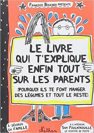 Le livre qui t'explique enfin tout sur les parents - different.land