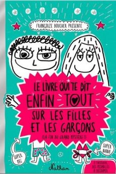 livre : Le livre qui te dit enfin tout sur les filles et les garçons