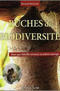 Ruches de biodiversité – Pour que l'abeille retrouve sa nature sauvage… de Bernard Bertrand