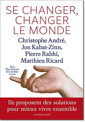 Livre : Se changer, changer le monde - différent.land
