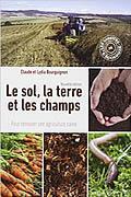 Le sol, la terre et les champs – Pour retrouver une agriculture saine de Claude et Lydia Bourguignon