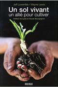 Un sol vivant : Un allié pour cultiver de Jeff Lowenfels et Wayne Lewis