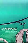 Solarimpulse : Le premier tour du monde en avion solaire de Bertrand Piccard et Andre Borschberg