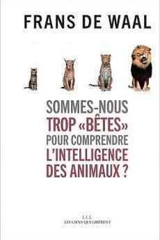 livre : Sommes-nous trop bêtes pour comprendre l'intelligence des animaux ?