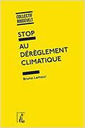 Stop au dérèglement climatique de Bruno Lamour