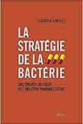 La stratégie de la bactérie de Quentin Ravelli
