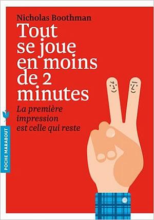 Livre : Tout se joue en moins de 2 minutes : La première impression est celle qui reste - different.land