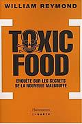 Toxic Food – Enquête sur les secrets de la nouvelle malbouffe de William Reymond