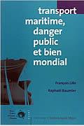 Transport maritime, danger public et bien mondial par François Lille