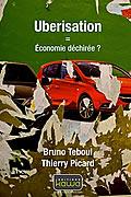 Uberisation = Économie déchirée ? de Bruno Teboul et Thierry Picard