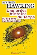 Une brève histoire du temps : Du big bang aux trous noirs de Stephen Hawking