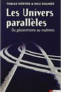 Les Univers parallèles : Du géocentrisme au multivers de Tobias Hürter