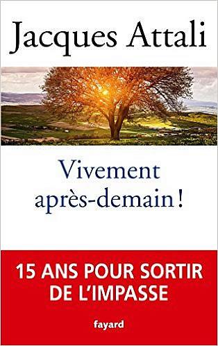 Livre : Vivement après-demain de Jacques Attali - different.land