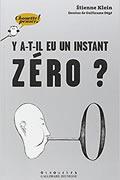 Y a-t-il eu un instant zéro ? de Étienne Klein