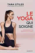 Le Yoga qui soigne de Tara Stiles