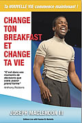 Change ton Breakfast, change ta Vie de Joseph Maclendon III